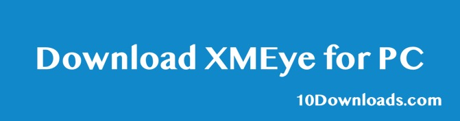 How to Download XMEye for PC