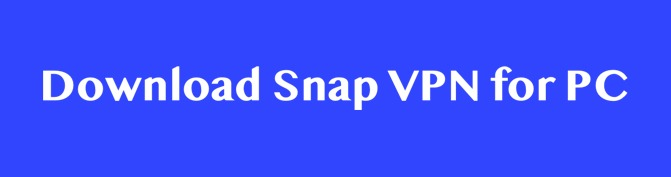 Steps to Download Snap VPN for PC