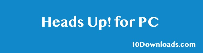 Download Heads Up for PC