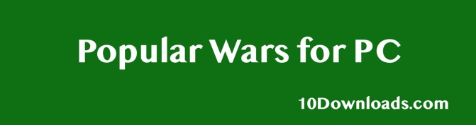 Download Popular Wars for PC