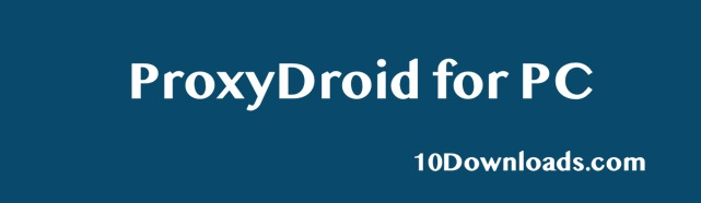 Download ProxyDroid for PC