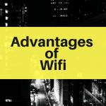 Advantages of Wifi vs Disadvantages of Wifi