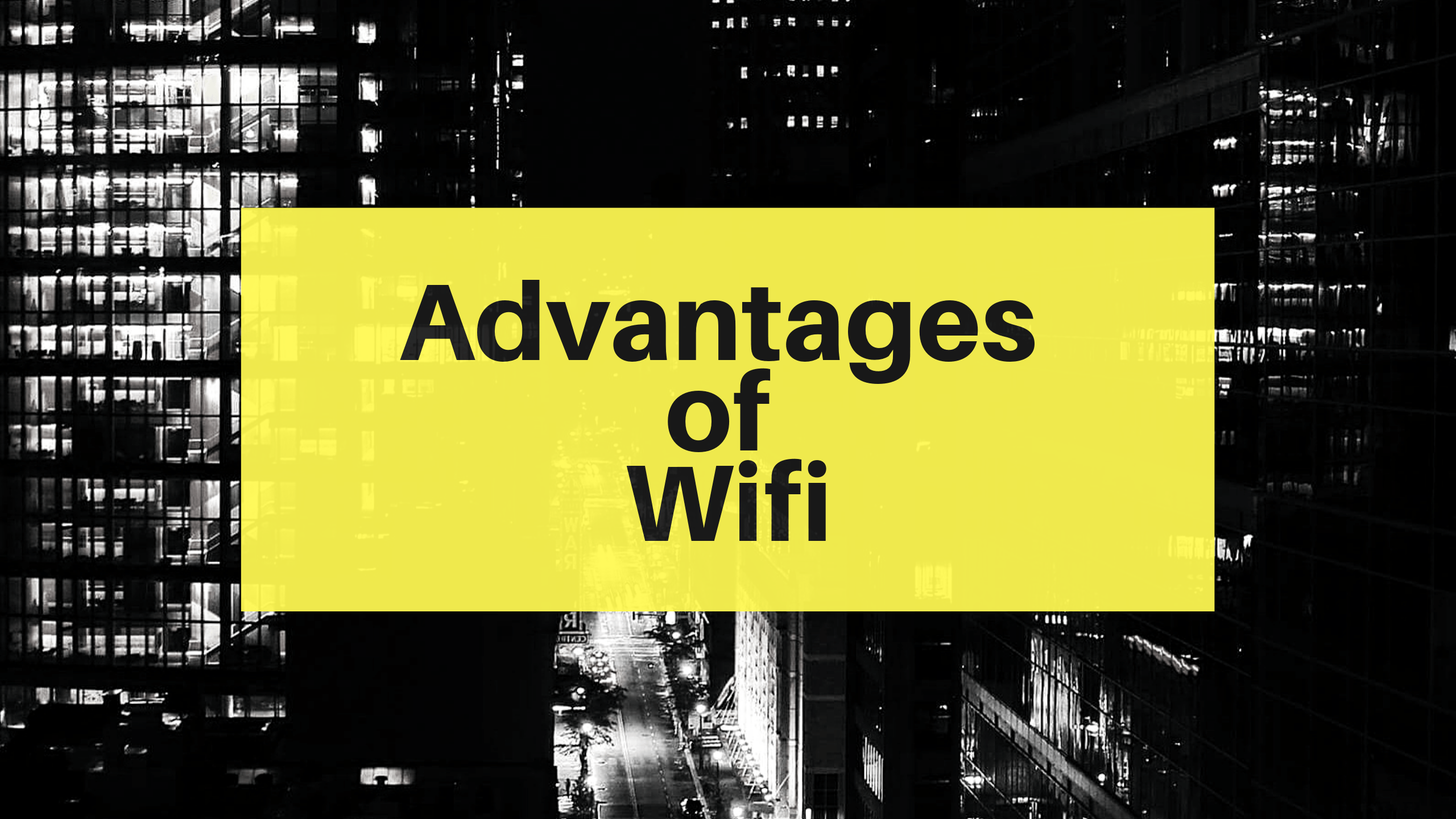advantages of wifi