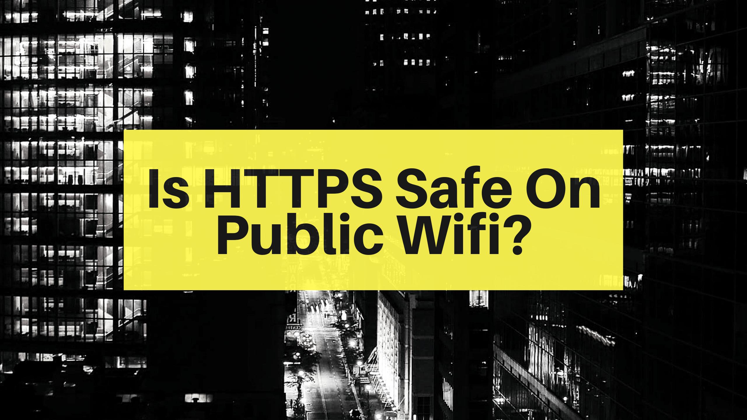 is HTTPS safe on public wifi