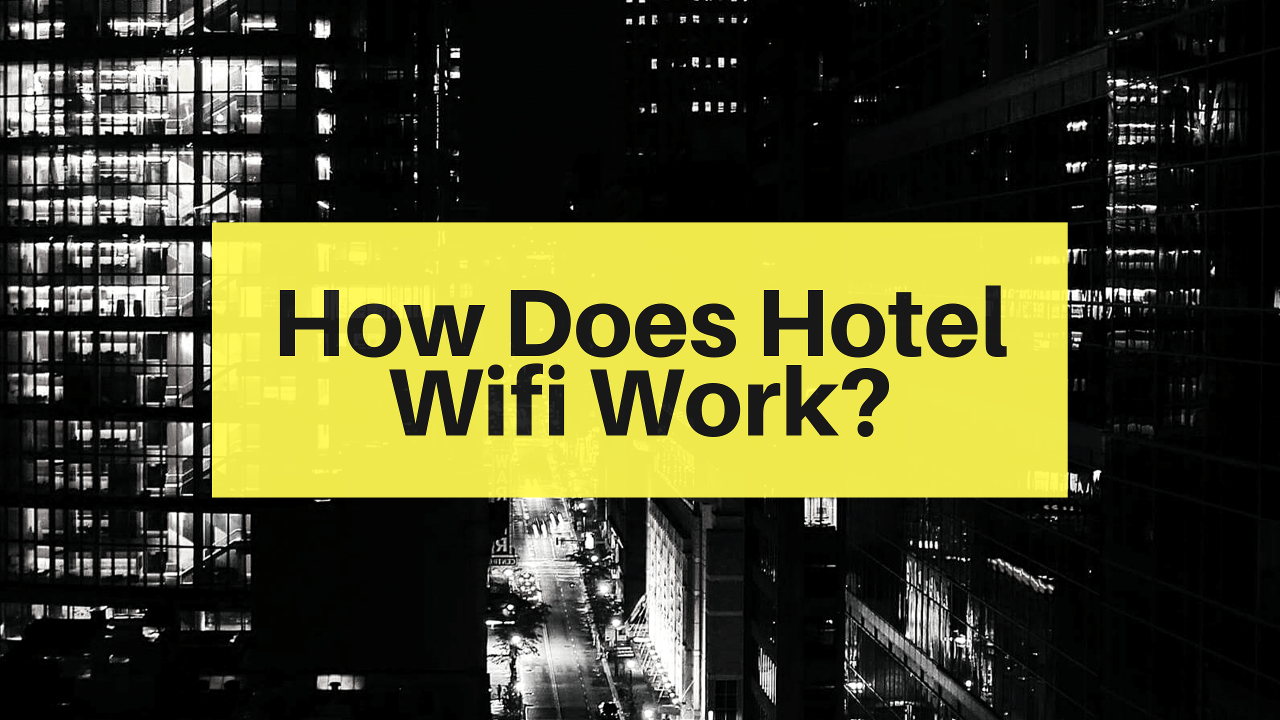 how does hotel wifi work