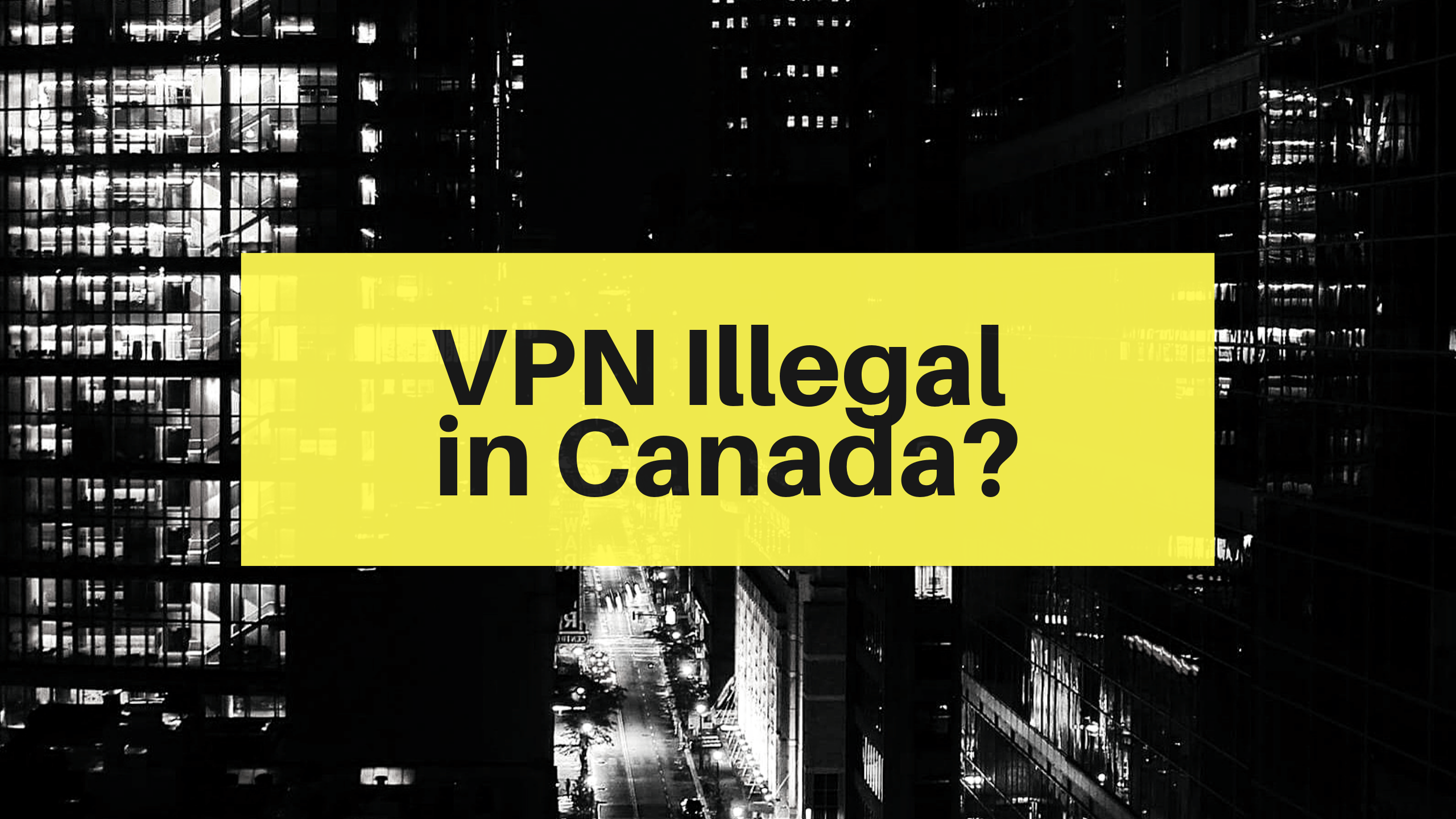 is VPN illegal in canada
