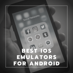 Best iOS Emulators for Android Devices - 10Downloads com