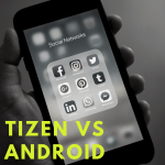 Tizen vs Android: Comparison and Review